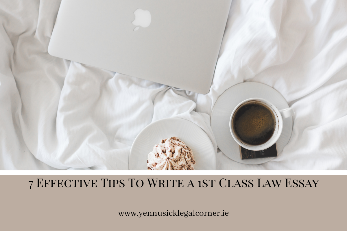 7 Effective Tips To Write a 1st Class Law Essay